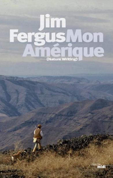 Jim Fergus - Mon Amérique - publié aux éditions Cherche Midi