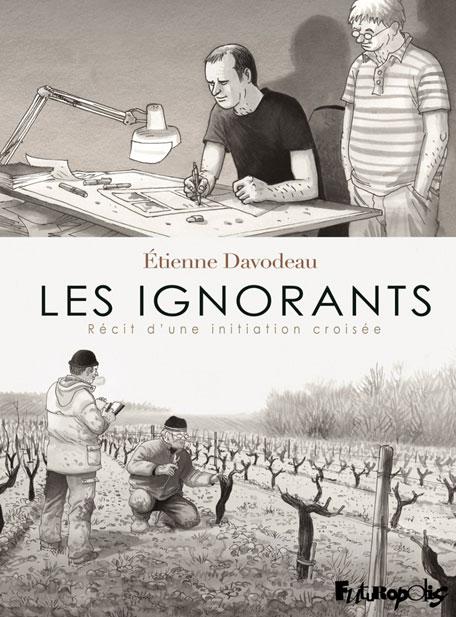 Etienne Davodeau et Richard Leroy les ignorants ou le récit d'une initiation croisée