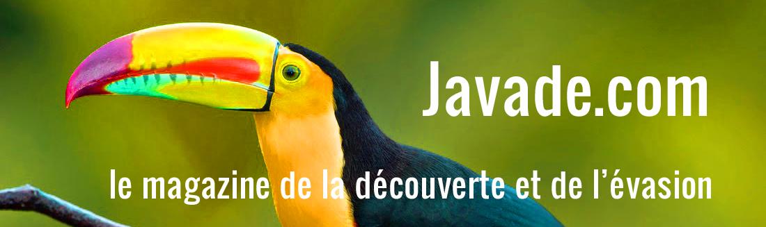 Javade – magazine du voyage, de l'évasion et de la découverte